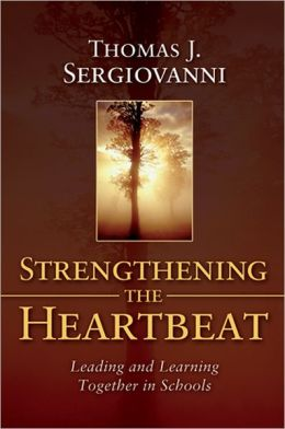 Strengthening the Heartbeat: Leading and Learning Together in Schools