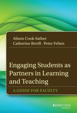Engaging Students as Partners in Learning and Teaching: A Guide for Faculty