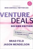 Book Cover Image. Title: Venture Deals:  Be Smarter Than Your Lawyer and Venture Capitalist, Author: Brad Feld