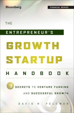 The Entrepreneur's Growth Startup Handbook: 7 Secrets to Venture Funding and Successful Growth