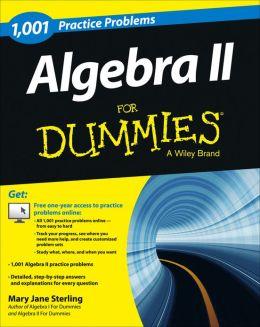 Algebra II: 1,001 Practice Problems For Dummies (+ Free Online Practice)