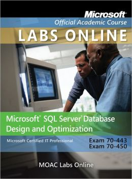 Exam 70-443 & 70-450 Microsoft SQL Server Database Design and Optimization