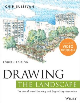 Drawing the Landscape : The Art of Hand Drawing and Digital Representation