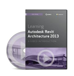 Learning Autodesk Revit Architecture 2013: A Video Introduction DVD