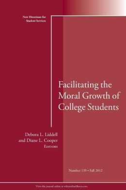 Facilitating the Moral Growth of College Students: New Directions for Student Services