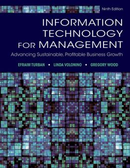 Information Technology for Management:Advancing Sustainable, Profitable Business Growth, 9E