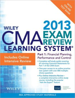 Wiley CMA Learning System Exam Review 2013, Financial Planning, Performance and Control, Online Intensive Review + Test Bank