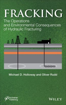 Fracking: The Operations and Environmental Consequences of Hydraulic Fracturing