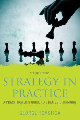 Strategy in Practice: A Practitioner's Guide to Strategic Thinking