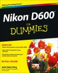 Book Cover Image. Title: Nikon D600 For Dummies, Author: Julie Adair King