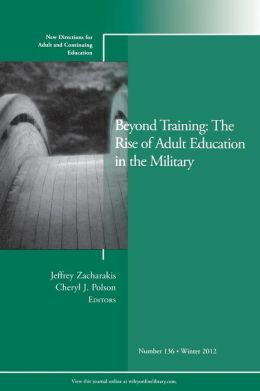 Beyond Training: The Rise of Adult Education in the Military: New Directions for Adult and Continuing Education