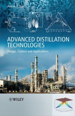 Advanced Distillation Technologies: Design, Control and Applications Anton A. Kiss