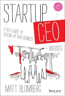 Startup CEO: A Field Guide to Scaling Up Your Business