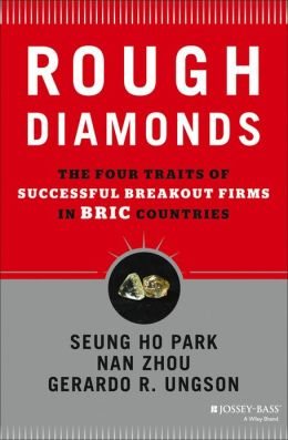Rough Diamonds: The Four Traits of Successful Breakout Firms in BRIC Countries