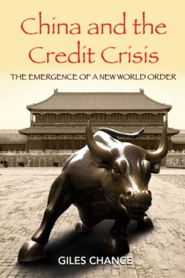 China and the Credit Crisis: The Emergence of a New World Order
