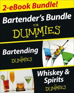 Bartender's Bundle For Dummies Two eBook Bundle: Bartending For Dummies and Whiskey & Spirits For Dummies