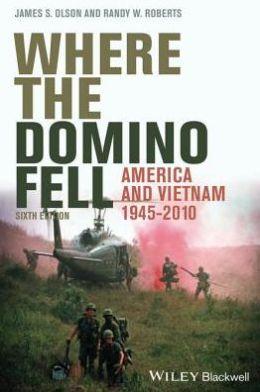 Where the Domino Fell: America and Vietnam 1945-2010