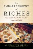 Book Cover Image. Title: An Embarrassment of Riches:  Tapping Into the World's Greatest Legacy of Wealth, Author: Alexander Green