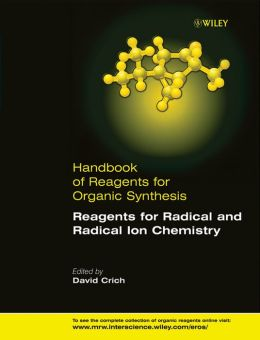 Handbook of Reagents for Organic Synthesis, Reagents for Radical and Radical Ion Chemistry