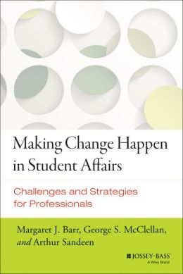Making Change Happen in Student Affairs: Challenges and Strategies