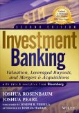 Book Cover Image. Title: Investment Banking:  Valuation, Leveraged Buyouts, and Mergers & Acquisitions, Author: Joshua Rosenbaum