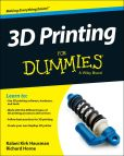 Book Cover Image. Title: 3D Printing For Dummies, Author: Kirk Hausman