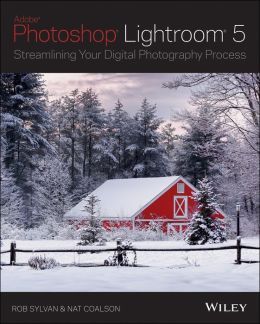 Lightroom 5: Streamlining Your Digital Photography Process
