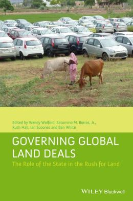 Governing Global Land Deals: The Role of the State in the Rush for Land