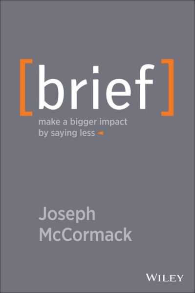 Ebook for cellphone free download Brief: Make a Bigger Impact by Saying Less (English literature) 9781118704967 DJVU PDB