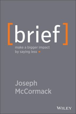 Brief: Make a Bigger Impact by Saying Less