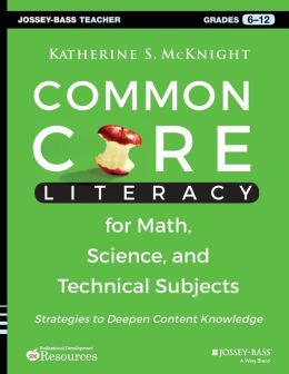 Common Core Literacy for Math, Science, and Technical Subjects: Strategies to Develop Content Knowledge (Gr. 6-12)