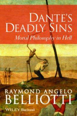 Dante's Deadly Sins: Moral Philosophy In Hell