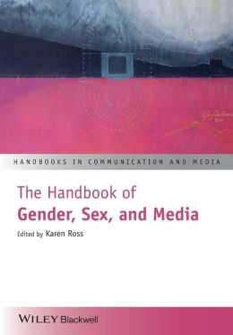 The Handbook of Gender, Sex and Media