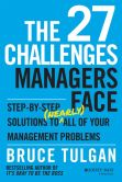Book Cover Image. Title: The 27 Challenges Managers Face:  Step-by-Step Solutions to (Nearly) All of Your Management Problems, Author: Bruce Tulgan