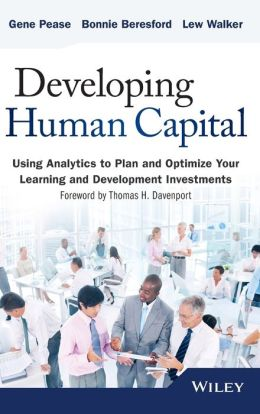 Developing Human Capital: Using Analytics to Plan and Optimize Your Learning and Development Investments