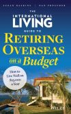 Book Cover Image. Title: The International Living Guide to Retiring Overseas on a Budget:  How to Live Well on $25,000 a Year, Author: Suzan Haskins