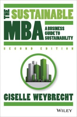 The Sustainable MBA: The Manager's Guide to Green Business