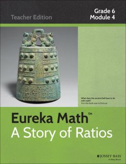 Common Core Mathematics, A Story of Ratios: Grade 6, Module 4: Expressions and Equations