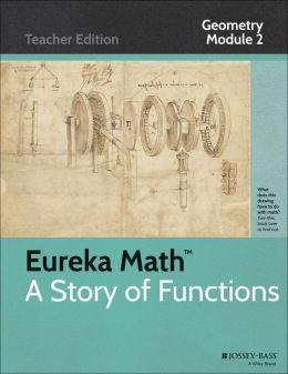 Eureka Math, A Story of Functions: Geometry, Module 2: Similarity, Proof, and Trigonometry