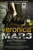 Book Cover Image. Title: Veronica Mars and Philosophy:  Investigating the Mysteries of Life (Which is a Bitch Until You Die), Author: George A. Dunn