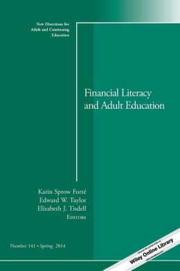Financial Literacy and Adult Education: New Directions for Adult and Continuing Education, Number 141
