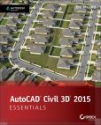 Book Cover Image. Title: AutoCAD Civil 3D 2015 Essentials:  Autodesk Official Press, Author: Eric Chappell