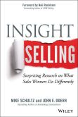 Book Cover Image. Title: Insight Selling:  Surprising Research on What Sales Winners Do Differently, Author: Mike Schultz