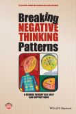 Book Cover Image. Title: Breaking Negative Thinking Patterns:  A Schema Therapy Self-Help and Support Book, Author: Gitta Jacob