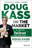 Book Cover Image. Title: Doug Kass on the Market:  A Life on TheStreet, Author: Douglas A. Kass