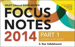 Wiley CIAexcel Exam Review 2014 Focus Notes: Part 1, Internal Audit Basics