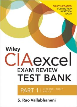 Wiley CIAexcel Exam Review 2014 Test Bank: Part 1, Internal Audit Basics