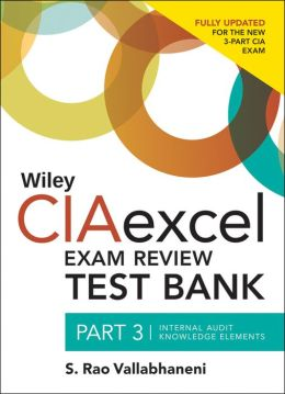 Wiley CIAexcel Exam Review 2014 Test Bank: Part 3, Internal Audit Knowledge Elements
