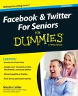 Book Cover Image. Title: Facebook & Twitter For Seniors For Dummies, Author: Marsha Collier