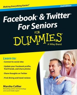 Facebook & Twitter For Seniors For Dummies